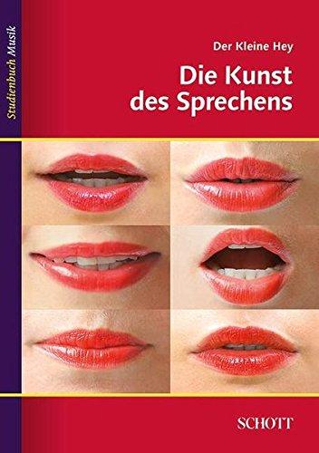 Der kleine Hey: Die Kunst des Sprechens (Studienbuch Musik)