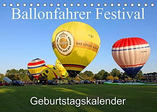 Ballonfahrer Festival Geburtstagskalender (Tischkalender 2022 DIN A5 quer): Dieser Kalender zeigt kalendarisch ein Ballonfahrer Festival vom Aufbau ... zum Start! (Geburtstagskalender, 14 Seiten )