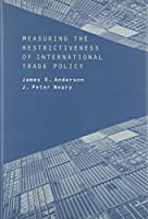 Measuring the Restrictiveness of International Trade Policy (The MIT Press)