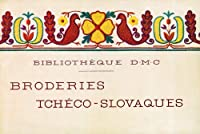 Bibliotheque D・M・C. アンティークDMC刺しゅう図案集 刺しゅうで旅するヨーロッパ1 ~かわいいチェコスロヴァキア~ (アンティークDMC復刻図案シリーズ)