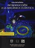Introduccion a la Mecanica Cuantica (Ediciones Cientificas Universitarias / Scientific Publishing...