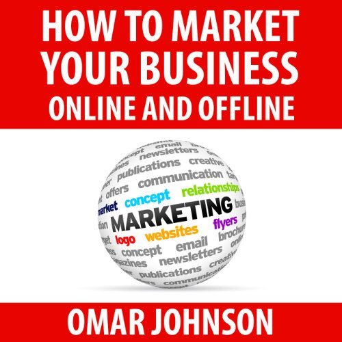 How to Market Your Business Online and Offline audiobook cover art
