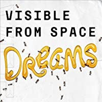 Dreams by Visible From Space (2012-05-03)
