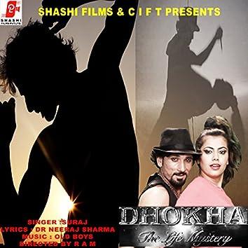 Dhokha (The Life Mystry)