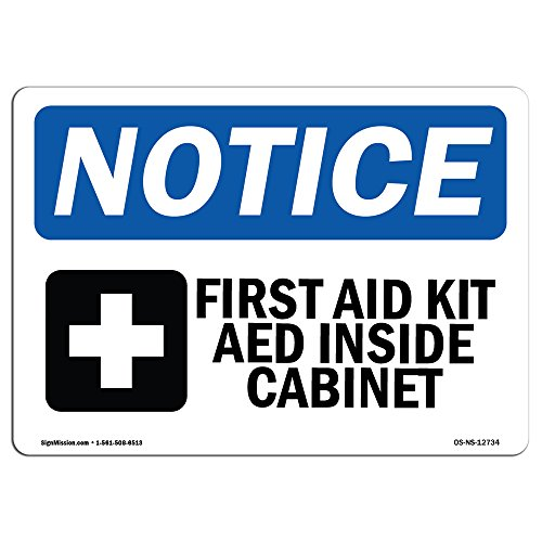 OSHA Notice Sign - First Aid Kit AED Inside Cabinet | Choose from: Aluminum, Rigid Plastic or Vinyl Label Decal | Protect Your Business, Construction Site, Warehouse & Shop Area |  Made in The USA