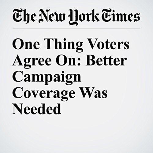 One Thing Voters Agree On: Better Campaign Coverage Was Needed cover art
