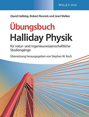 Halliday Physik für natur- und ingenieurwissenschaftliche Studiengänge: Übungsbuch