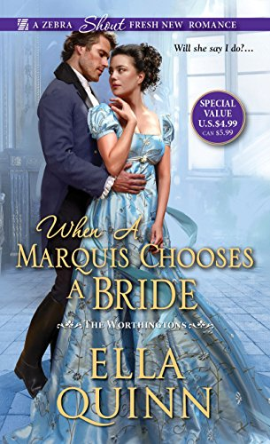 When a Marquis Chooses a Bride (The Worthingtons)