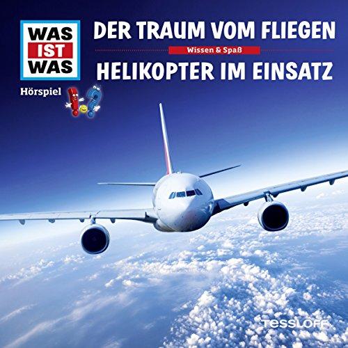 Der Traum vom Fliegen / Helikopter im Einsatz (Was ist Was 52) Titelbild