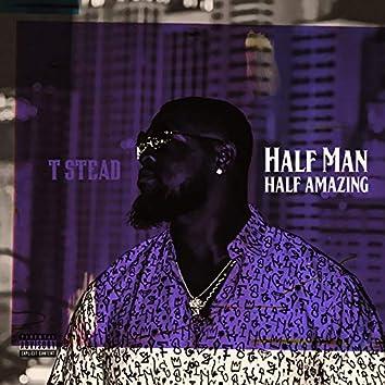 Half Man Half Amazing