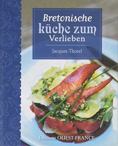 Bretonische küche zum verlieben : Thème : Cuisine régionale (CUISINE - AIMER)
