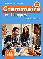 Grammaire en dialogues: Livre grand debutant + CD - 2eme edition