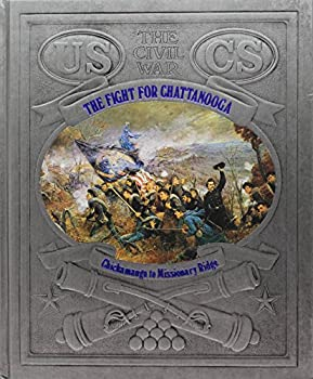 The Fight for Chattanooga: Chickamauga to Missionary Ridge (Civil War) - Book #17 of the Civil War