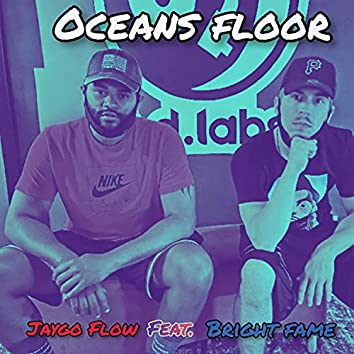 Oceans Floor (feat. Bright Fame)