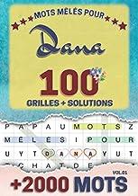 Mots mêlés pour Dana: 100 grilles avec solutions, +2000 mots cachés, prénom personnalisé Dana   Cadeau d'anniversaire pour...