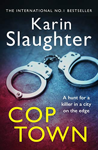 Cop Town Kindle Edition By Slaughter Karin Mystery Thriller Suspense Kindle Ebooks Amazon Com