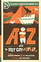 Az and the Lost City of Ophir (Alliance of World Explorers)
