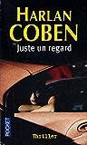 Juste un regard / Coben, Harlan / Réf: 35933 - Presses Pocket - 01/01/2006