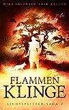 Flammenklinge (Lichtsplitter-Saga 2/3)