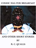 Cosmic Egg For Breakfast And Other Short Stories (English Edition)