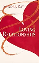 By Sondra Ray Loving Relationships (Later Printing) [Paperback]