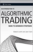 An Introduction to Algorithmic Trading: Basic to Advanced Strategies (Wiley Trading Book 544)