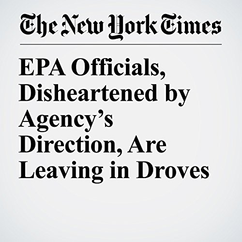 EPA Officials, Disheartened by Agency's Direction, Are Leaving in Droves copertina
