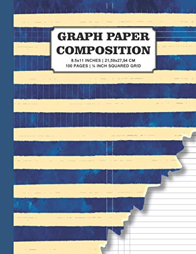 Graph Paper Composition: Torn Cover Quad Ruled   Grid Paper for Math & Science Students   100 Pages   8.5x11 Inches   21,59x27,94 cm   ¼ Inch Squared Grid Graph Paper