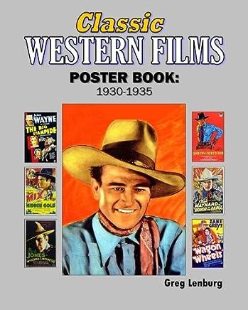 Classic Westerns Films Poster Book 1930-1935: Starring Buck Jones, Hoot Gibson, , Buck Jones, Ken Maynard, Tim Mccoy, Tom Mix, John Wayne and More.
