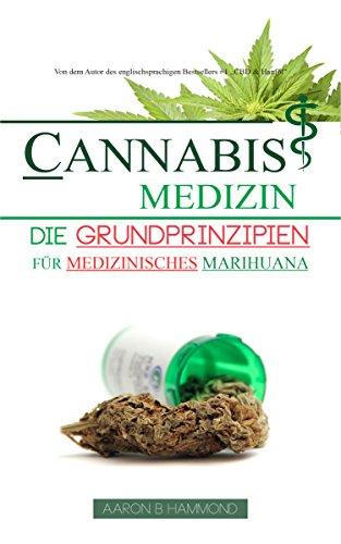 Cannabis Medizin: Die Grundprinzipien für medizinisches Marihuana