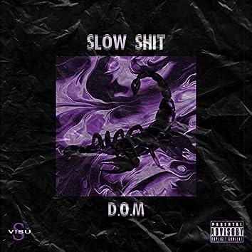 Slow Shit