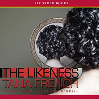 The Likeness                   By:                                                                                                                                 Tana French                               Narrated by:                                                                                                                                 Heather O'Neill                      Length: 22 hrs and 25 mins     6,825 ratings     Overall 4.3