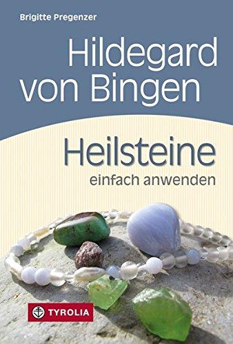 Pregenzer, Brigitte<br />Hildegard von Bingen. Heilsteine einfach anwenden