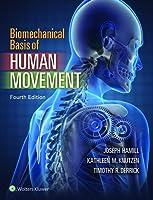 Biomechanical Basis of Human Movement by Joseph Hamill PhD Kathleen Knutzen PhD Timothy Derrick(2014-09-20)