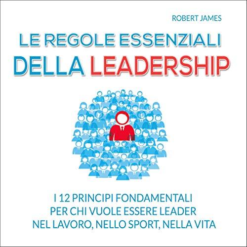 Le regole essenziali della leadership audiobook cover art