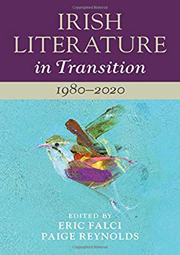 Compare Textbook Prices for Irish Literature in Transition: 1980–2020: Volume 6  ISBN 9781108474047 by Falci, Eric,Reynolds, Paige