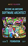 Become an Awesome Software Architect: Book 1:...