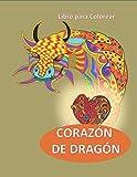 Corazón de Dragón: Libro Para colorear: 60 Diseños
