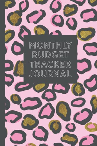 Monthly Budget Tracker Journal: Create a Monthly Budget Notebook for a Year - Track Bills, Expenses, and Savings for a Whole Yea