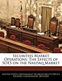 Securities Market Operations: The Effects of Soes on the NASDAQ Market