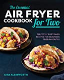The Essential Air Fryer Cookbook for Two:...