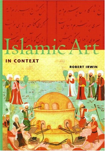 Islamic Art in Context (Perspectives): First Edition