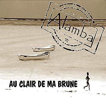 Alamba - Au Clair de ma Brune