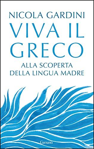 Viva il greco. Alla scoperta della lingua madre