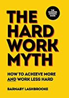 The Hard Work Myth