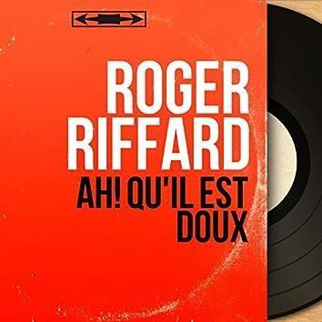 Ah! Qu'il est doux (feat. Roger Damin et son orchestre) [Mono Version]