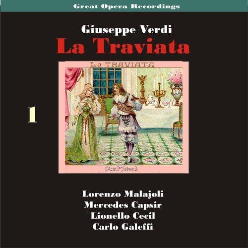 La Scala Chorus and Orchestra, Lorenzo Molajoli, Violetta Valery, Mercedes Capsir, Lionello Cecil, Alfredo Germont, Carlo Galeffi, Giorgio Germont