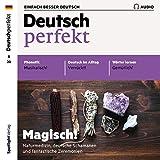 Deutsch perfekt Audio 8/2020: Deutsch lernen Audio - Magisch!
