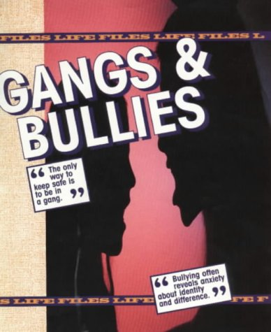 Gangs & Bullies (Life Files)
