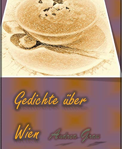 Gedichte über Wien - Band 1: Gedichte über Wien und andere Gedichte
